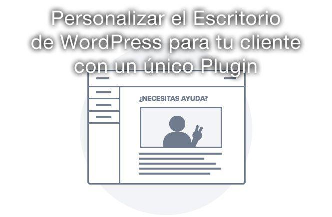 personalizar el escritorio de wordpress para tu cliente con un único plugin