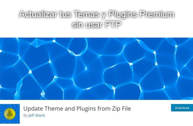 Actualizar temas y plugins premium sin usar FTP