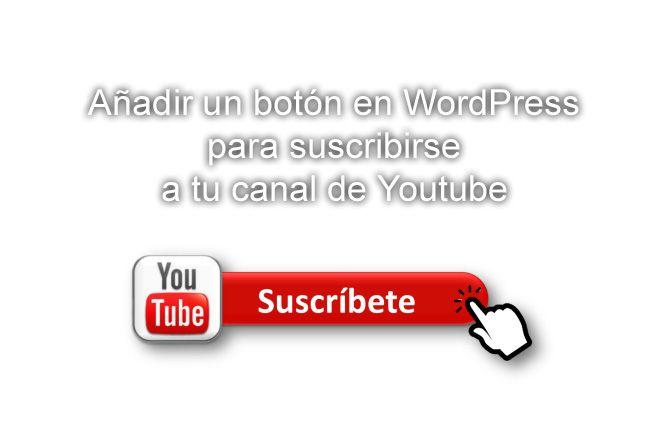 Botón para suscribirse a tu canal de Youtube