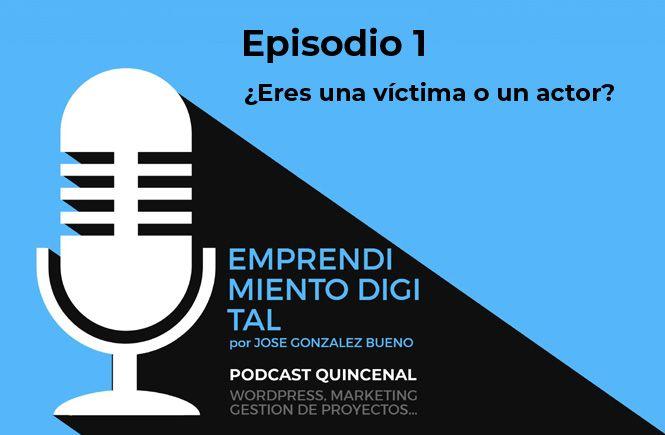 Episodio 1 - víctima o actor