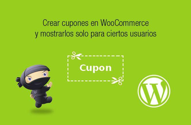 Crear cupones en WooCommerce y mostrarlos solo para ciertos usuarios