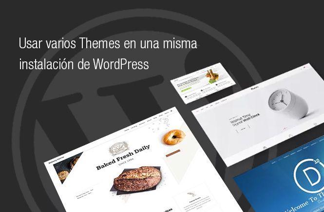 Usar varios Themes en una misma instalación de WordPress