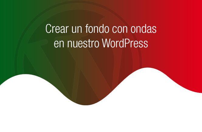 Crear un fondo con ondas en nuestro WordPress